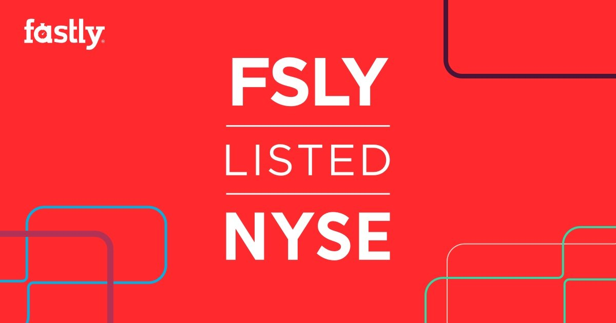 Fastly's Initial Public Offering